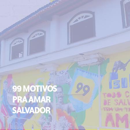 Imagem do projeto 99 Motivos Para Amar Salvador