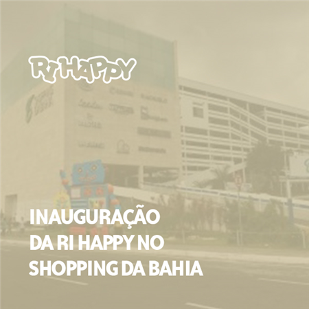 Imagem do projeto Inauguração Ri Happy Shopping da Bahia