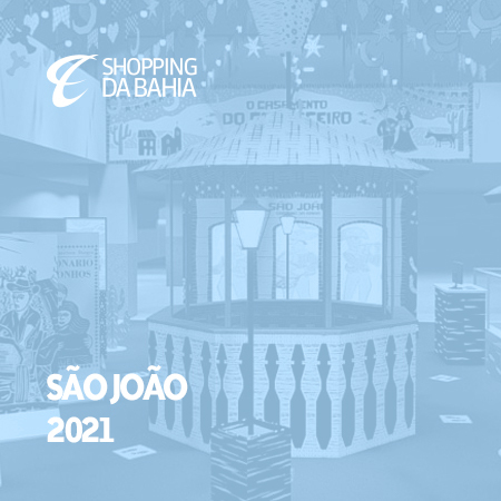 Imagem do projeto São João 2021 - Shopping da Bahia