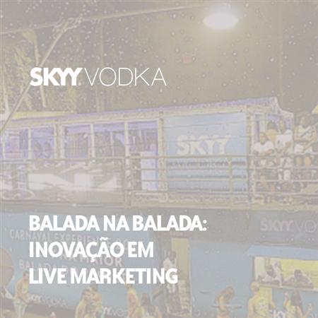 Imagem do projeto Inovação e live Marketing: a Balada na Balada - Skyy