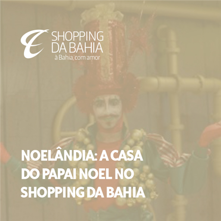 Imagem do projeto Noelândia: A Vila do Papai Noel no Shopping da Bahia